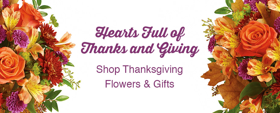 Hearts Full of Thanks and Giving. Shop Thanksgiving Flowers and Gifts.